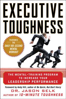 Executive Toughness By Selk, Jason